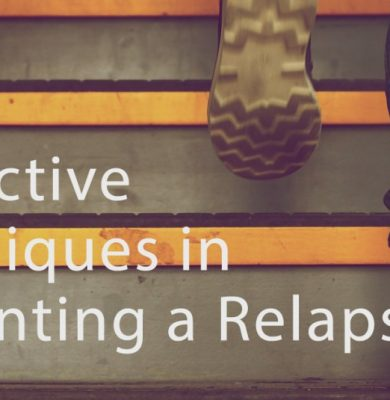 7 Effective Techniques in Preventing an Addiction Relapse